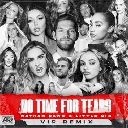 Nathan Dawe, Little Mix - No Time For Tears